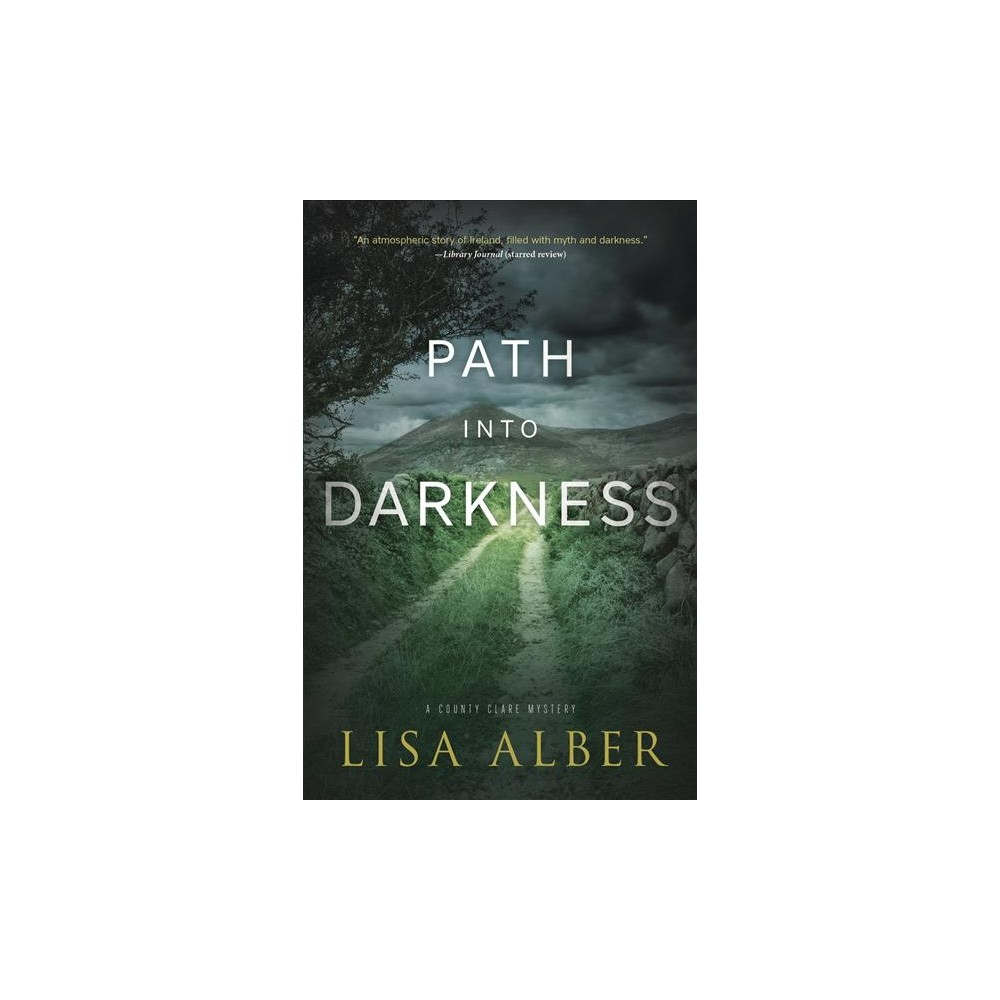 Path into Darkness - (County Clare Mystery) by Lisa Alber (Paperback)