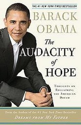 The Audacity of Hope (Reprint) (Paperback) by Barack Obama