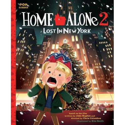 Home Alone 2: Lost in New York (Pop Classics) - by Kim Smith (Hardcover)