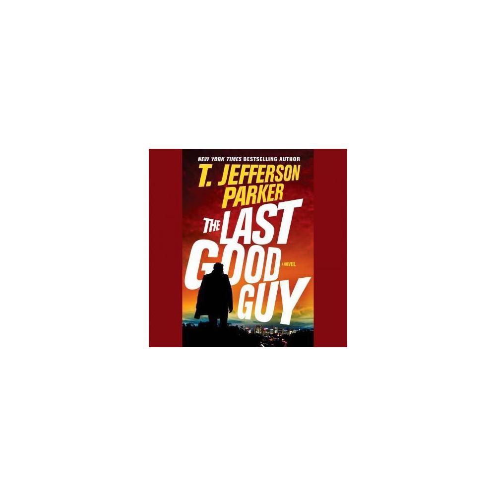 Last Good Guy - Unabridged by T. Jefferson Parker (CD/Spoken Word)