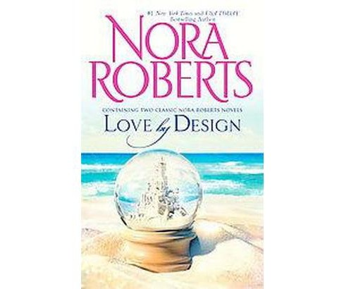 Love by Design : Loving Jack/ Best Laid Plans (Paperback) (Nora Roberts) - image 1 of 1
