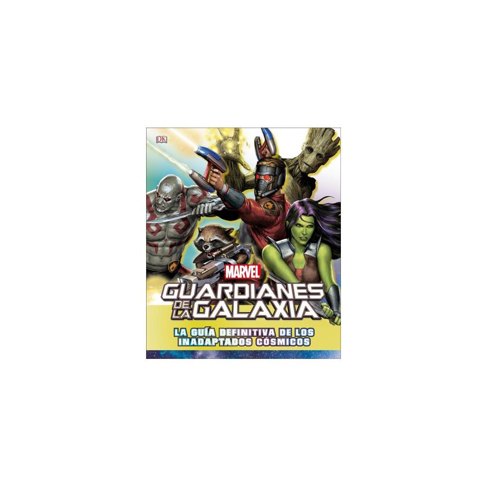 Guardianes de la galaxia / Guardians of the Galaxy : La guía definitiva de los inadaptados