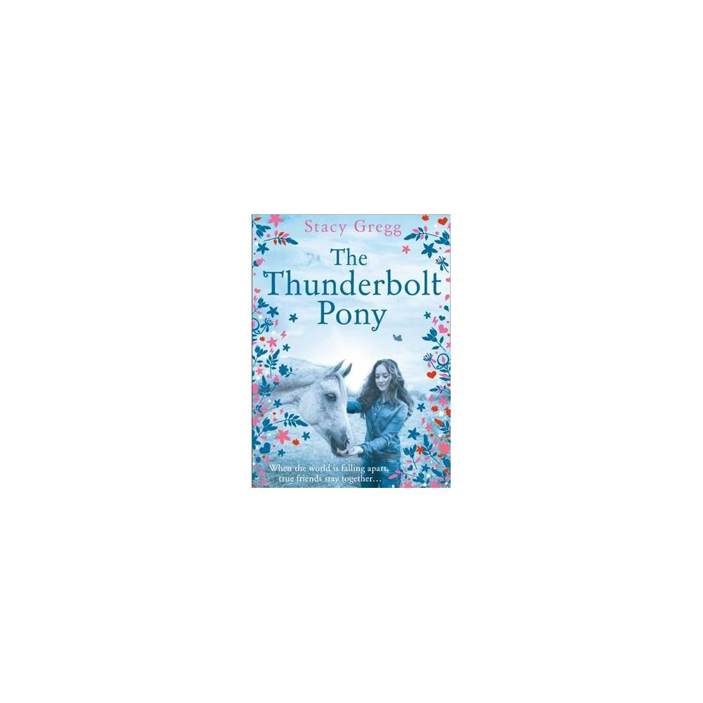 Thunderbolt Pony - by Stacy Gregg (Paperback)