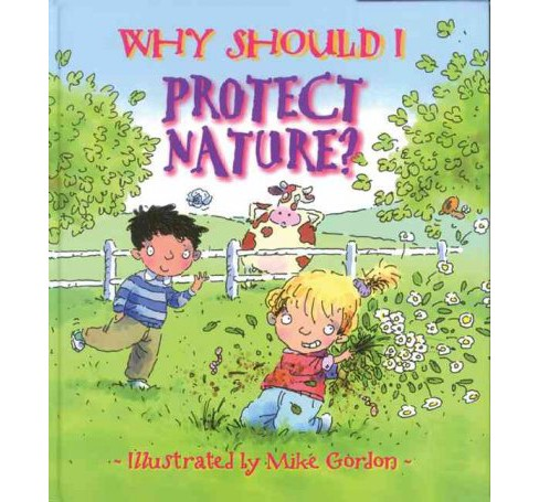 Why Should I Protect Nature? -  (Why Should I?) by Jen Green (Paperback) - image 1 of 1