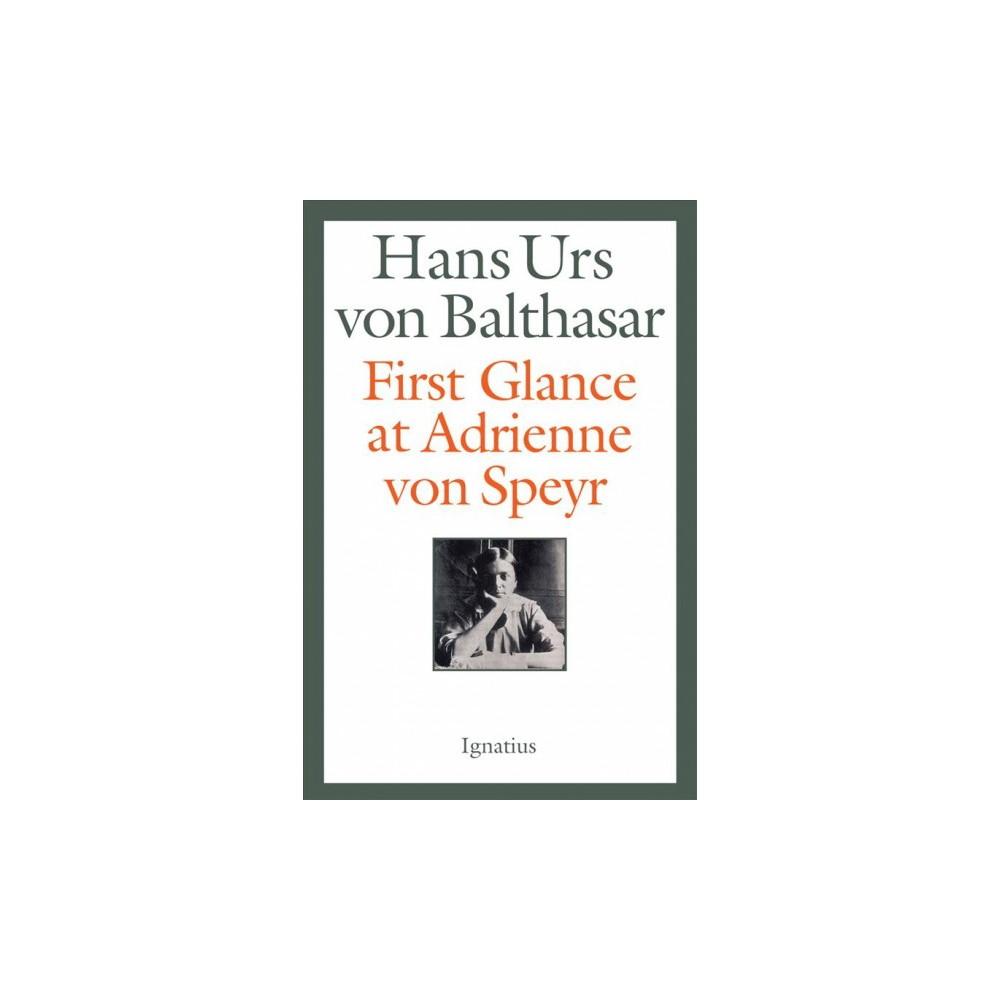 First Glance at Adrienne Von Speyr (Paperback) (Hans Urs von Balthasar)