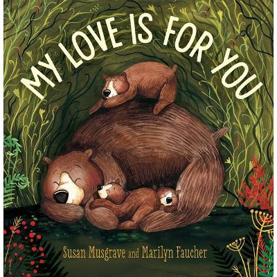 My Love Is for You - by Susan Musgrave (Board_book)