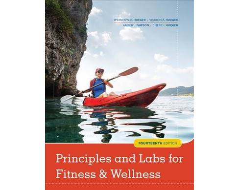 Principles and Labs for Fitness & Wellness (Paperback) (Wener W. K. Hoeger & Sharon A. Hoeger & Amber L. - image 1 of 1