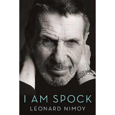 I Am Spock - by  Leonard Nimoy (Paperback)