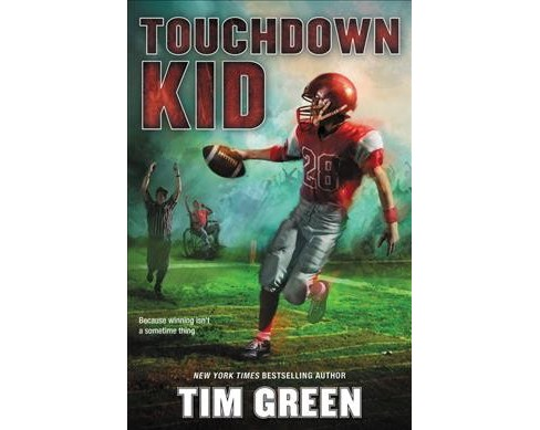 Touchdown Kid -  by Tim Green (Hardcover) - image 1 of 1