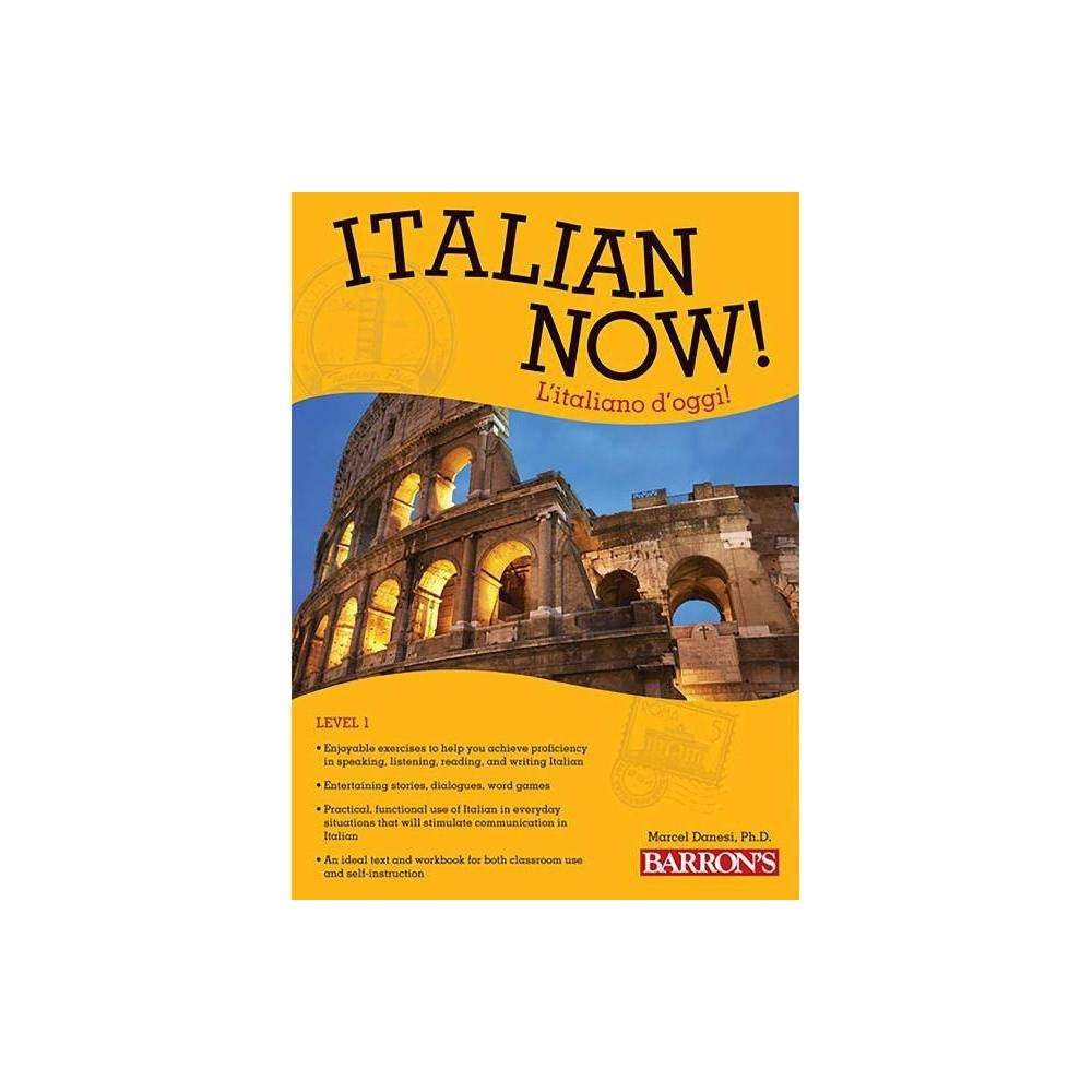 Italian Now Level 1 L Italiano D Oggi Barron S Foreign Language Guides 2nd Edition By Marcel Danesi Paperback