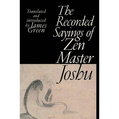 The Recorded Sayings of Zen Master Joshu - (Paperback) - image 1 of 1