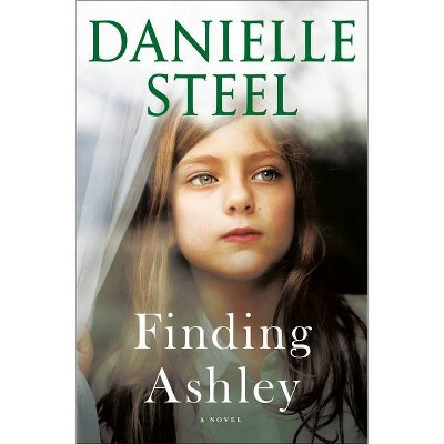 Finding Ashley - by Danielle Steel (Hardcover)