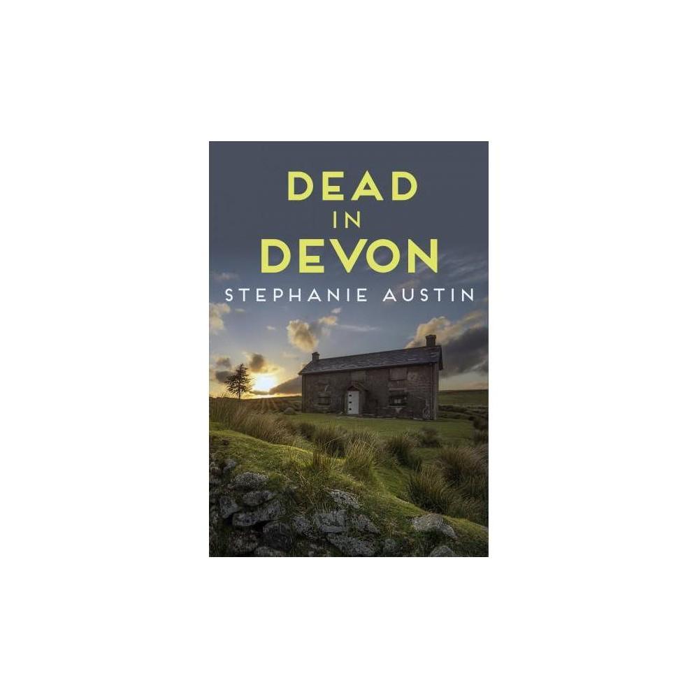 Dead in Devon - (Juno Browne) by Stephanie Austin (Paperback)