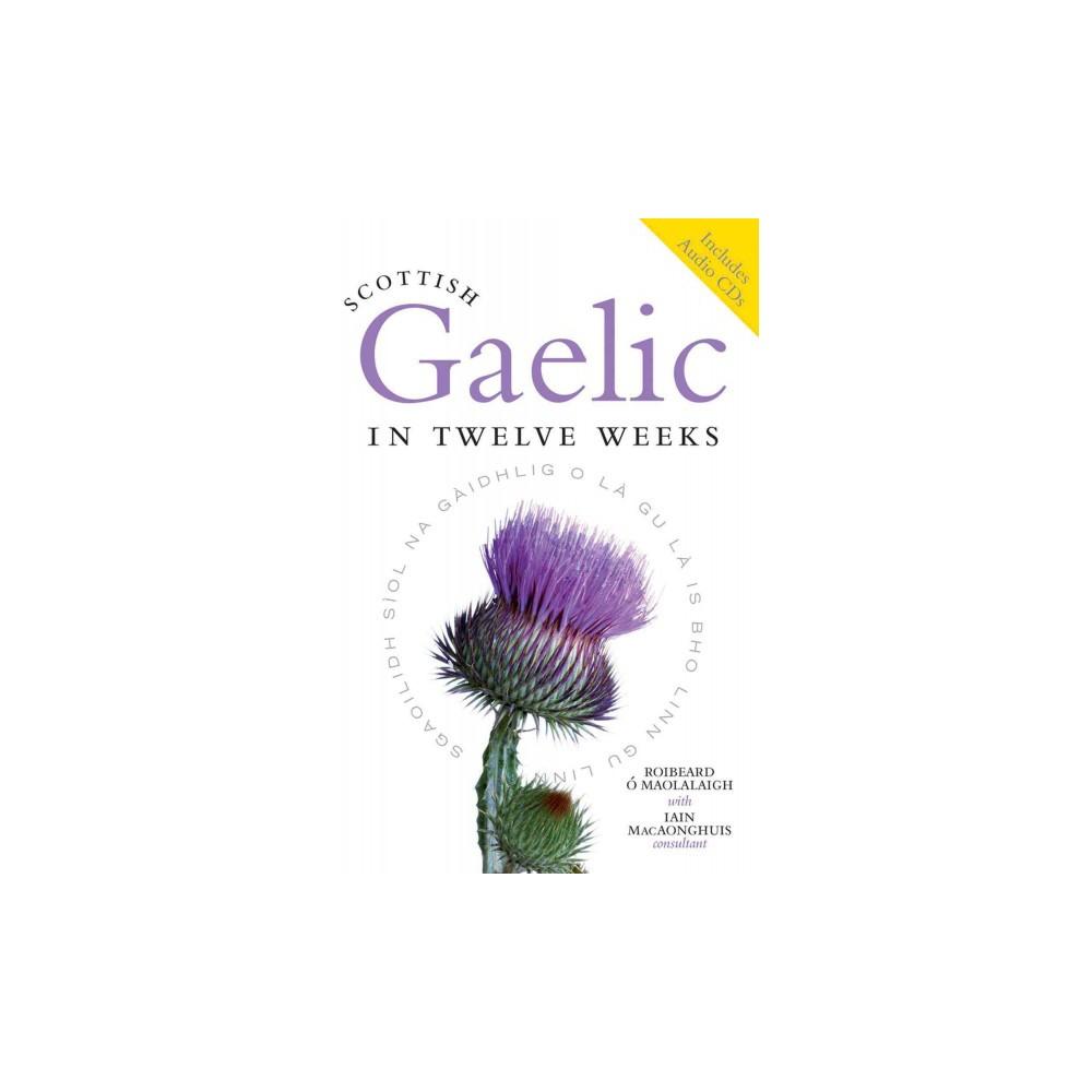 Scottish Gaelic in Twelve Weeks (Bilingual / Reprint) (Mixed media product)