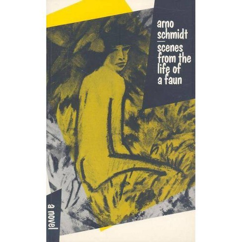 Scenes from the Life of a Faun - by  Arno Schmidt (Paperback) - image 1 of 1