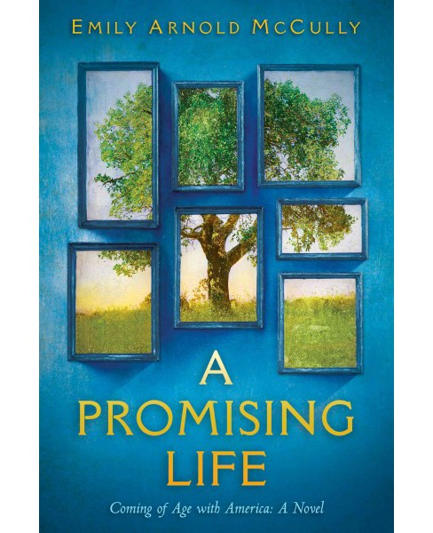 Promising Life : Coming of Age With America -  by Emily Arnold McCully (Hardcover) - image 1 of 1