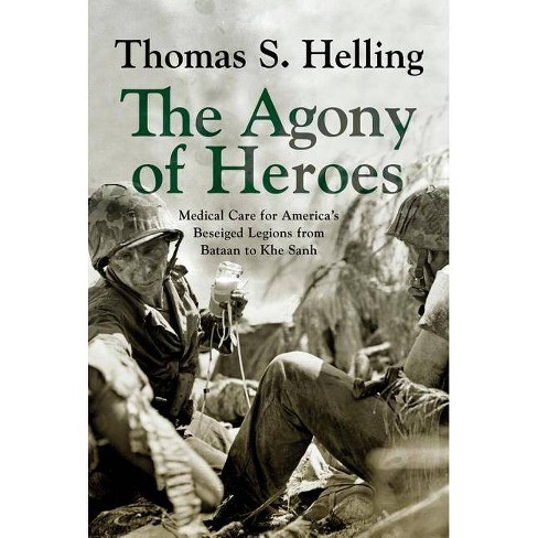 The Agony of Heroes - by  Thomas S Helling (Hardcover) - image 1 of 1