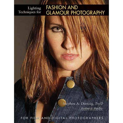 Lighting Techniques for Fashion and Glamour Photography - by  Stephen Dantzig (Paperback) - image 1 of 1