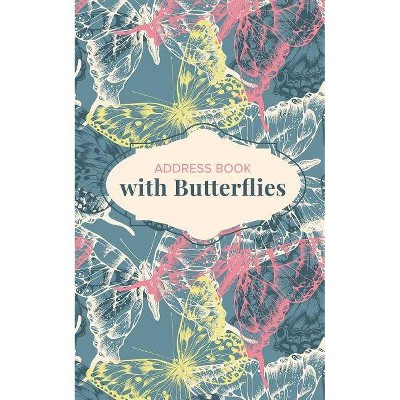 Address Book with Butterflies - by  Journals R Us (Paperback)