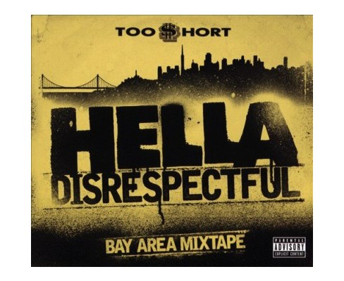 Too Short - Hella Disrespectful:Bay Area Mixtape (CD) - image 1 of 1
