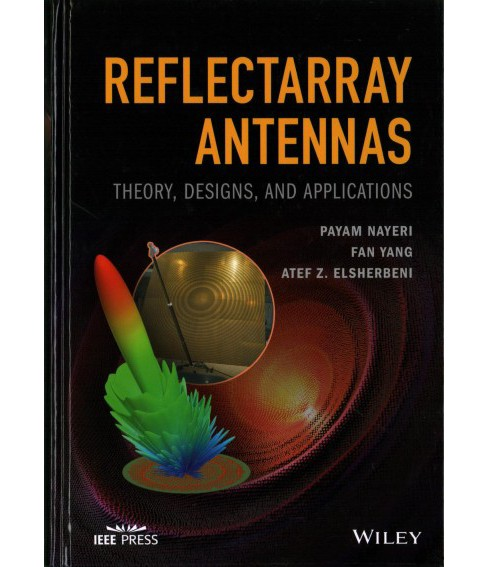 Reflectarray Antennas : Theory, Designs and Applications (Hardcover) (Payam Nayeri & Fan Yang & Atef Z. - image 1 of 1