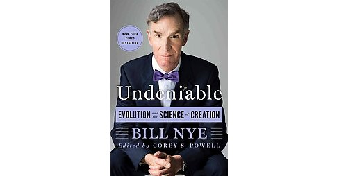 Undeniable : Evolution and the Science of Creation (Reprint) (Paperback) (Bill Nye) - image 1 of 1