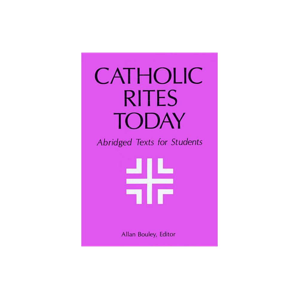 Catholic Rites Today Abridged By Allan Bouley Paperback