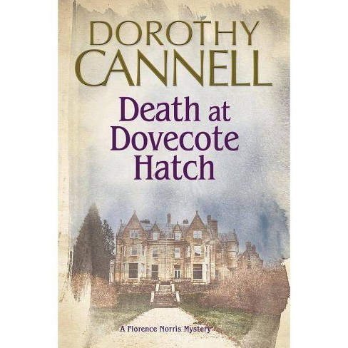 Death at Dovecote Hatch - (Florence Norris Mystery) by  Dorothy Cannell (Hardcover) - image 1 of 1
