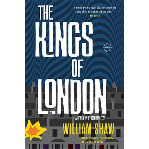 The Kings of London - (Breen and Tozer Mystery) by  William Shaw (Paperback) - image 1 of 1