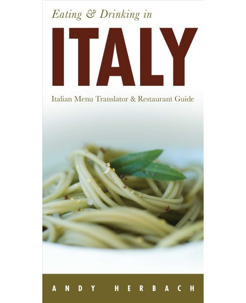 Eating and Drinking in Italy (Paperback) (Andy Herbach) - image 1 of 1