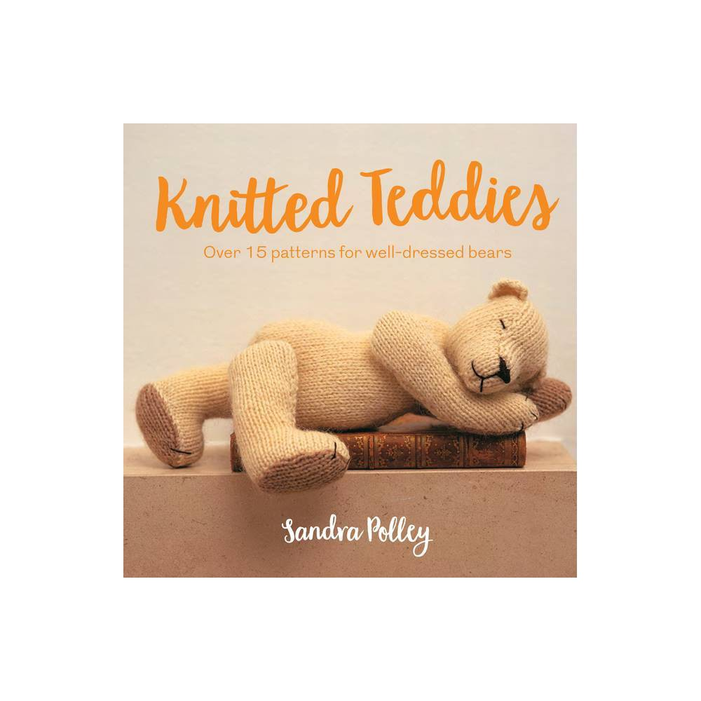 Knitted Teddies By Sandra Polley Paperback