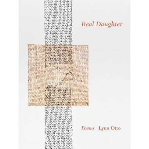 Real Daughter - by  Lynn Otto (Paperback) - image 1 of 1
