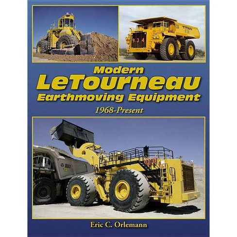 Modern Letourneau Earthmoving Equipment - by  Eric C Orlemann (Paperback) - image 1 of 1