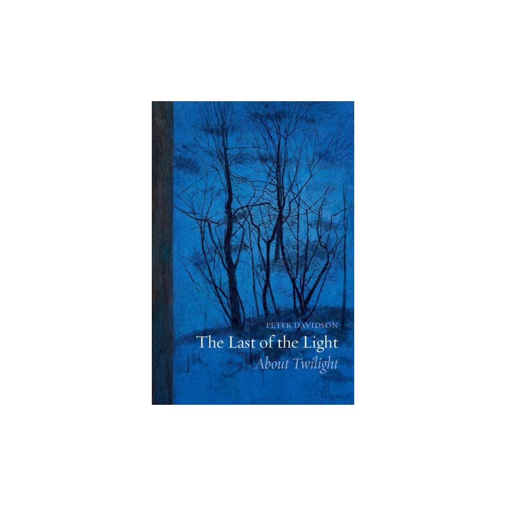 Last of the Light : About Twilight (Reprint) (Paperback) (Peter Davidson)