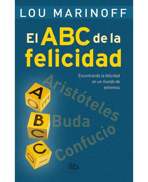 El ABC de la felicidad / The Middle Way -  by Lou Marinoff (Paperback) - image 1 of 1