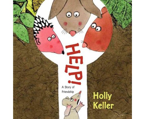 Help! : A Story of Friendship -  by Holly Keller (School And Library) - image 1 of 1