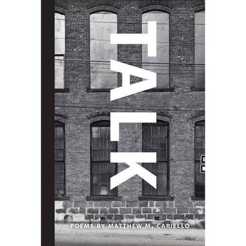 Talk - (Bordighera Press Prize) by  Matthew M Cariello (Paperback) - image 1 of 1