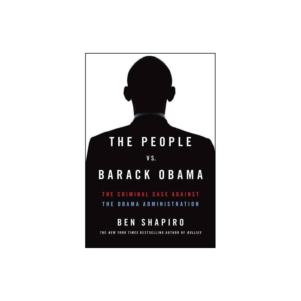The People vs. Barack Obama - by Ben Shapiro (Paperback) Promos