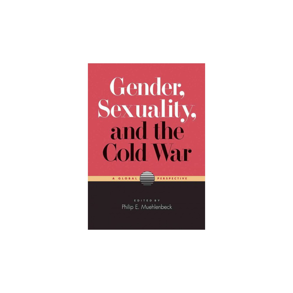 Gender, Sexuality, and the Cold War : A Global Perspective (Paperback)