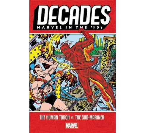 Decades Marvel in the 40s : The Human Torch Vs. the Sub-mariner -  (Paperback) - image 1 of 1