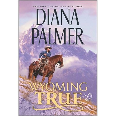 Wyoming True - (Wyoming Men, 10) by Diana Palmer (Paperback)