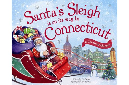 Santa's Sleigh Is on Its Way to Connecticut : A Christmas Adventure (Hardcover) (Eric James) - image 1 of 1