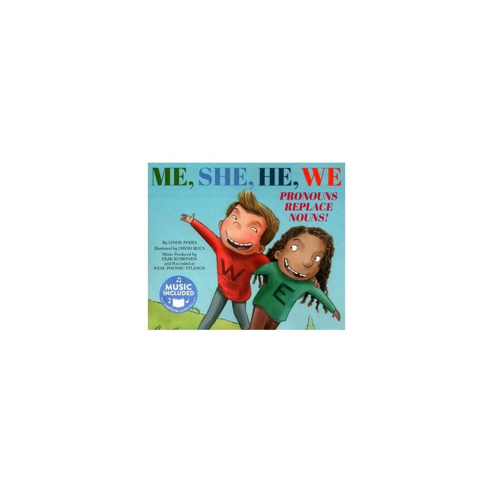 Me, She, He, We : Pronouns Replace Nouns! (Paperback) (Linda Ayers)