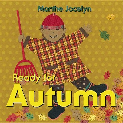 Ready for Autumn - (Ready For... (Tundra Books))by Marthe Jocelyn (Board Book)