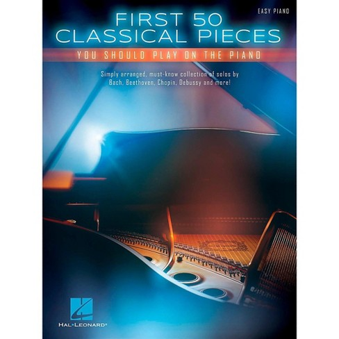 Hal Leonard First 50 Classical Pieces You Should Play on the Piano (Easy Piano Notation) - image 1 of 1