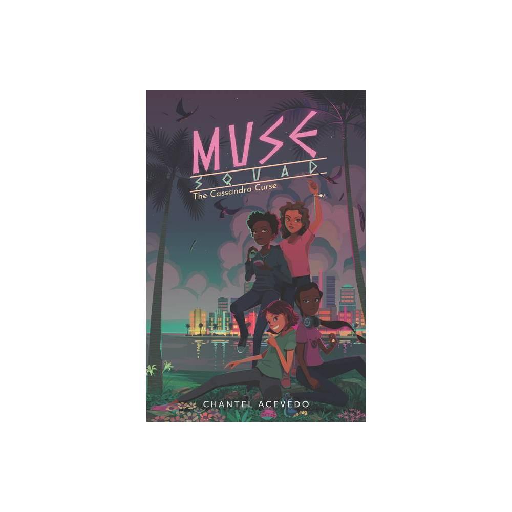 Muse Squad The Cassandra Curse By Chantel Acevedo Hardcover