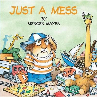 Just a Mess - (Mercer Mayer's Little Critter (Paperback)) by  Mercer Mayer (Paperback)