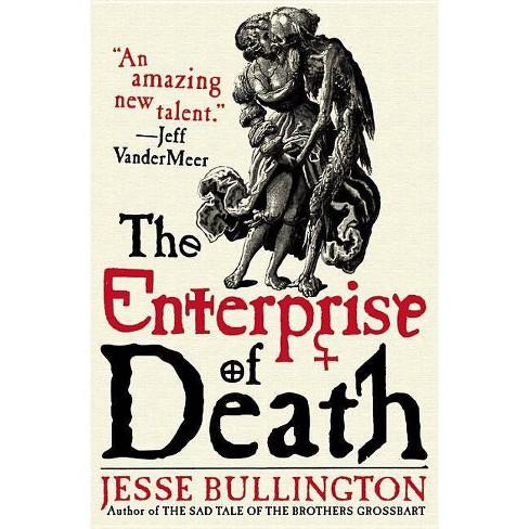 The Enterprise of Death - by  Jesse Bullington (Paperback) - image 1 of 1