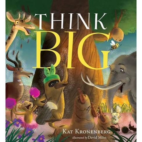 Think Big - by  Kat Kronenberg (Hardcover) - image 1 of 1