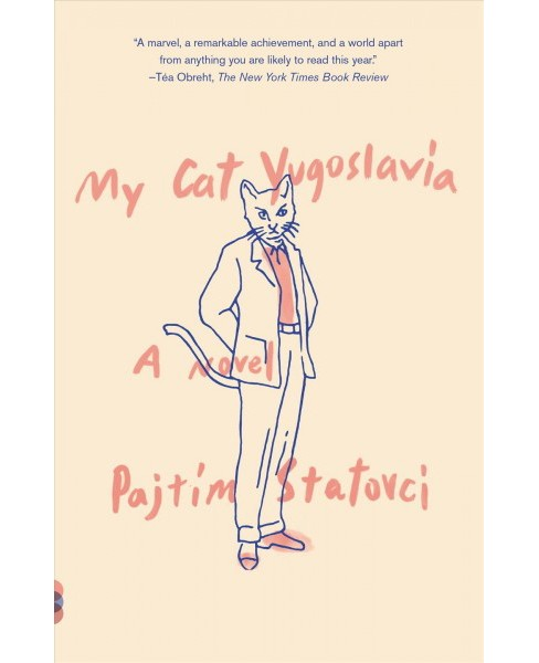 My Cat Yugoslavia -  Reprint by Pajtim Statovci (Paperback) - image 1 of 1